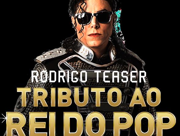 Rodrigo Teaser -Tributo ao Rei do Pop – 29 e 30 Junho – Tom Brasil