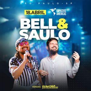 Bell Marques e Saulo voltam ao Espaço das Américas para grande noite – 18 Abril