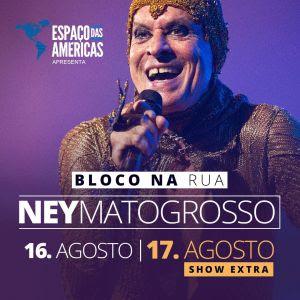Ney Matogrosso faz show extra no Espaço das Américas