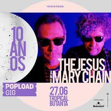POPLOAD GIG celebra seus 10 anos com show da cultuada banda escocesa THE JESUS AND MARY CHAIN!