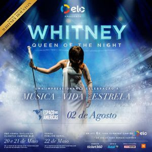 """""""Whitney – Queen Of The Night"""" – 02 Agosto"""